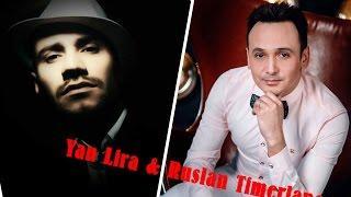 Ян Лира  & Руслан Тимерланов . Башкирская супер песня !